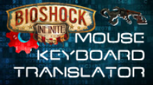 Bioshock Infinite Input Translator